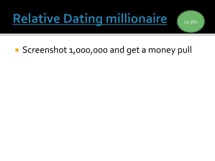 Relative Dating millionaire