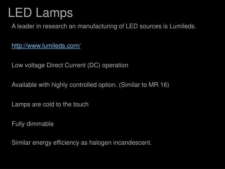 A leader in research an manufacturing of LED sources is Lumileds.