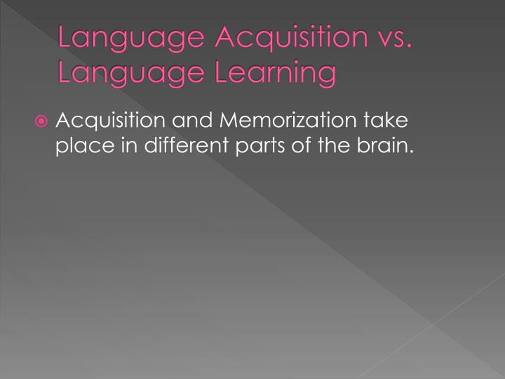Language acquisition vs language learning
