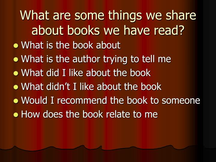What are some things we share about books we have read?