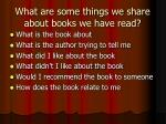 what are some things we share about books we have read