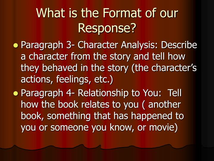 What is the Format of our Response?