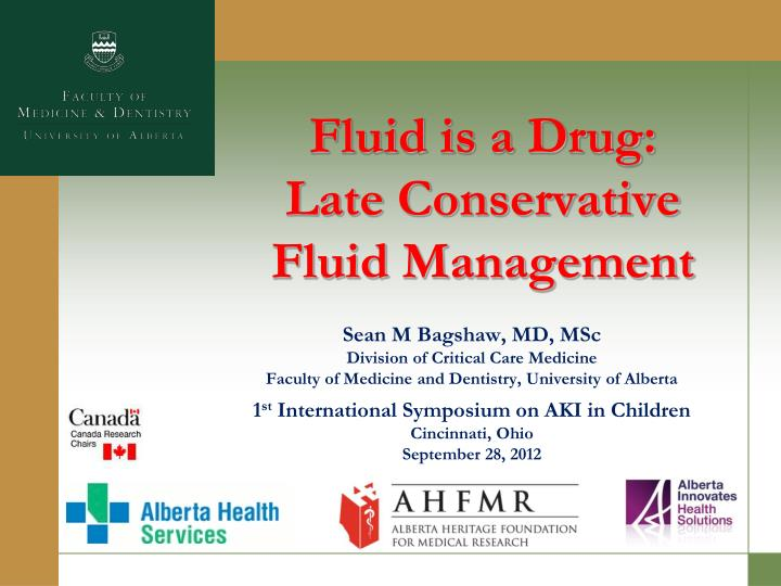 Fluid is a drug late conservative fluid management