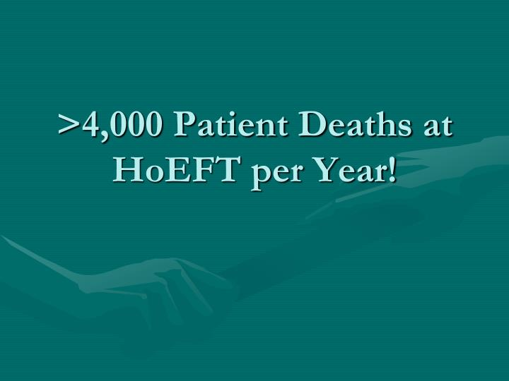 >4,000 Patient Deaths at HoEFT per Year!