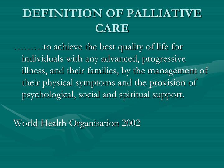 DEFINITION OF PALLIATIVE CARE