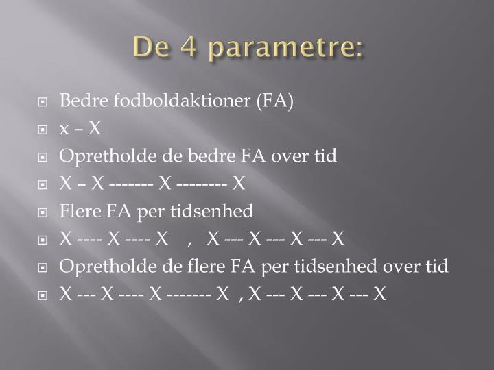 De 4 parametre: