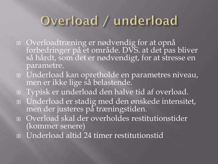 Overload / underload