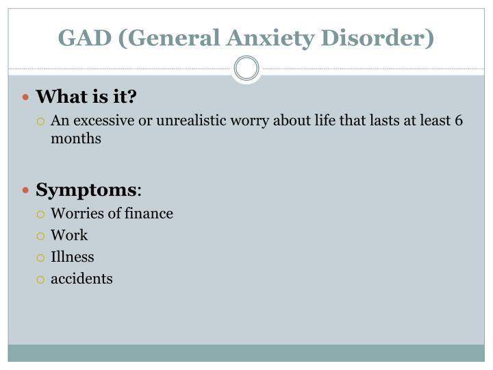 GAD (General Anxiety Disorder)
