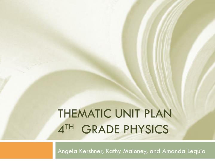 Thematic unit plan 4 th grade physics