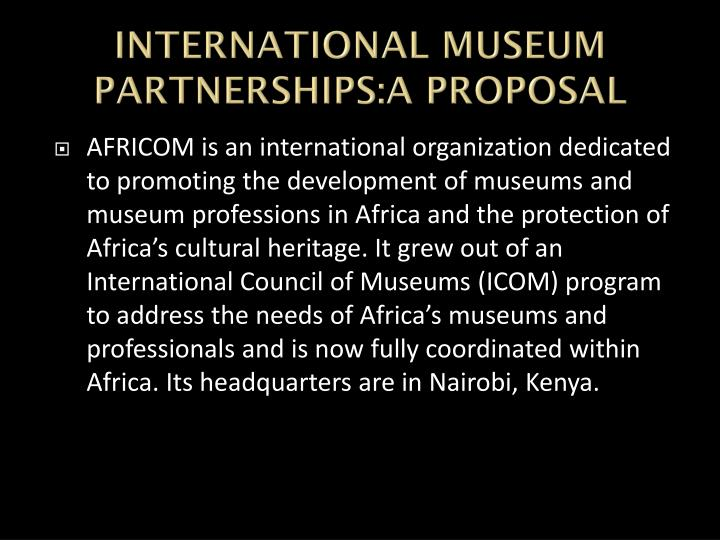 INTERNATIONAL MUSEUM PARTNERSHIPS:A PROPOSAL