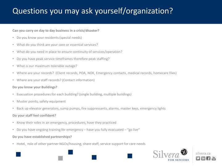 Questions you may ask yourself/organization?