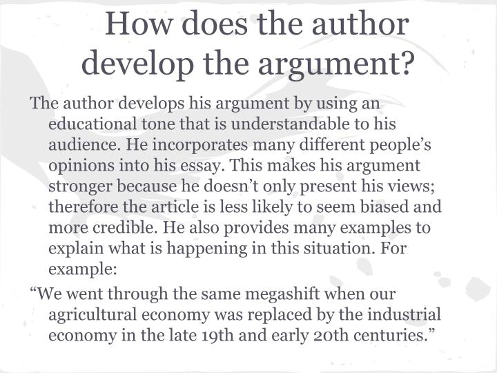 How does the author develop the argument?