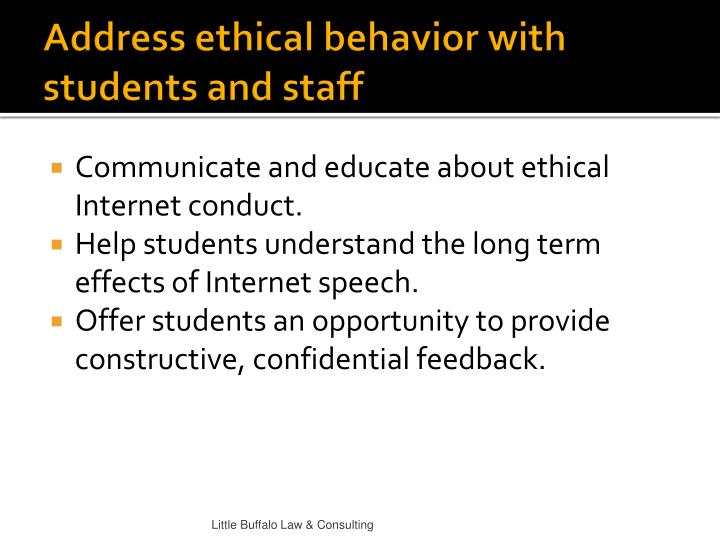 Address ethical behavior with students and staff
