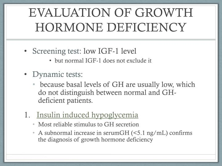 EVALUATION OF GROWTH HORMONE DEFICIENCY