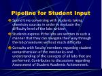 pipeline for student input