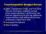 transformation budget driven