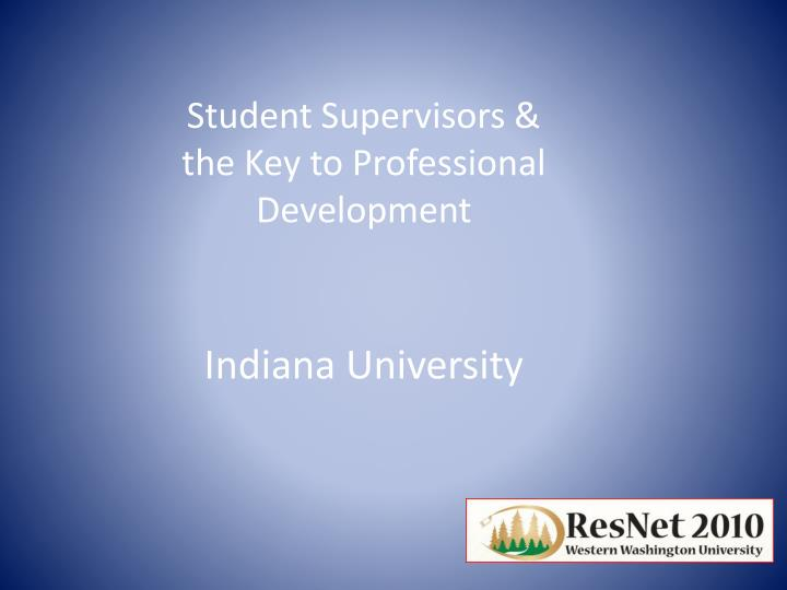 Student supervisors the key to professional development indiana university