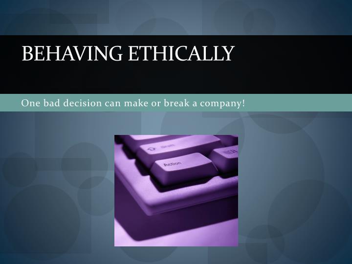 Behaving Ethically