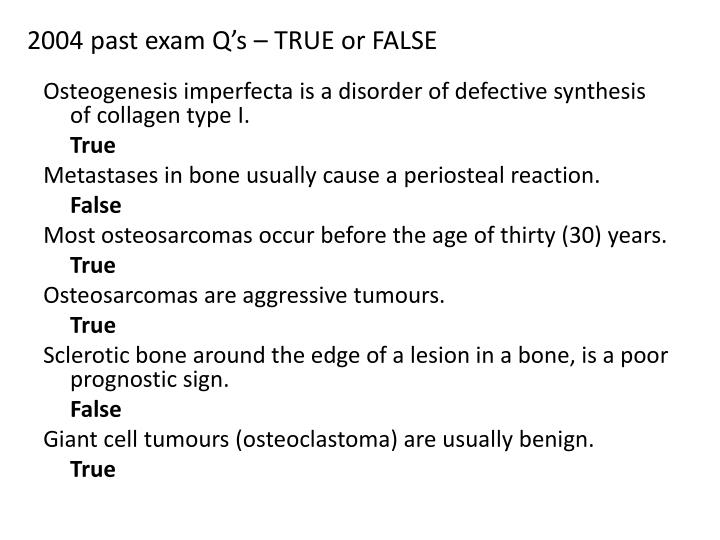 2004 past exam Q's – TRUE or FALSE