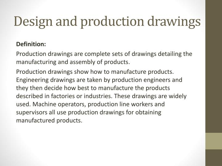 Design and production drawings