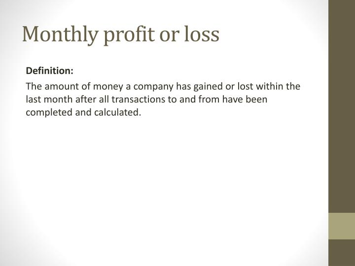 Monthly profit or loss