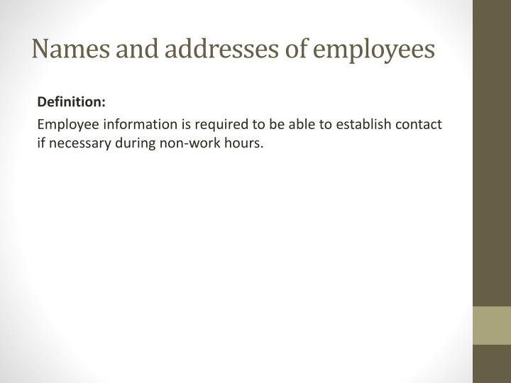 Names and addresses of employees