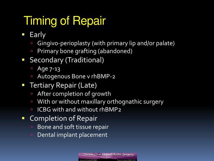 Timing of Repair
