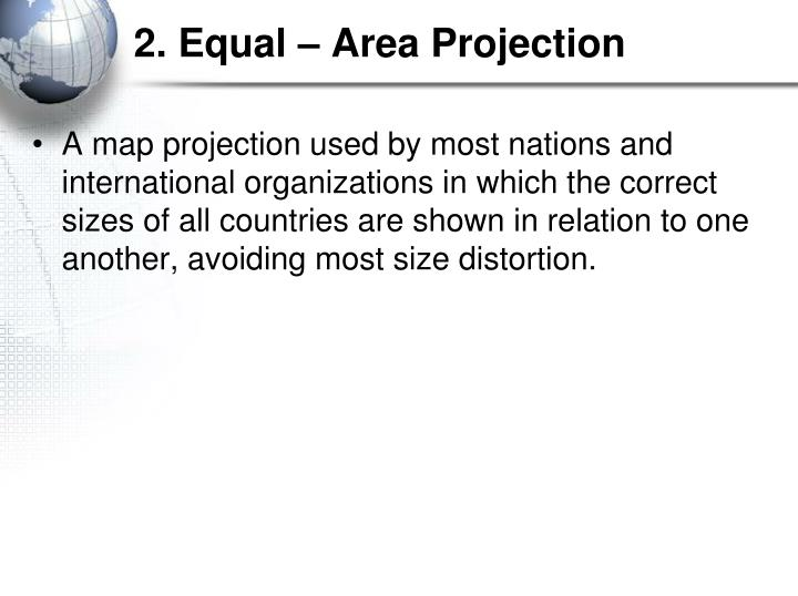 2. Equal – Area Projection