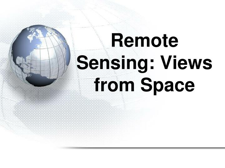 Remote Sensing: Views from Space