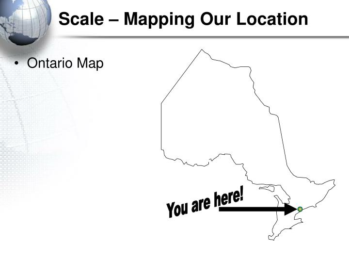Scale – Mapping Our Location
