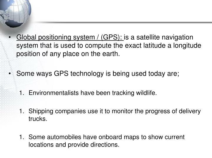 Global positioning system / (GPS):