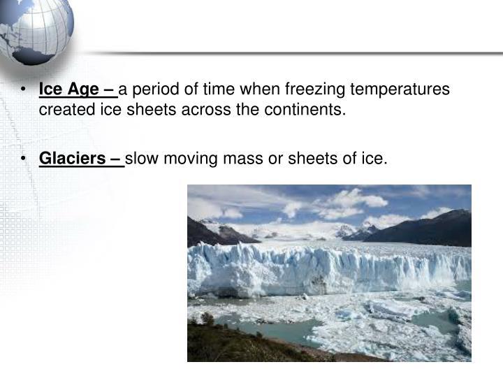 Ice Age –