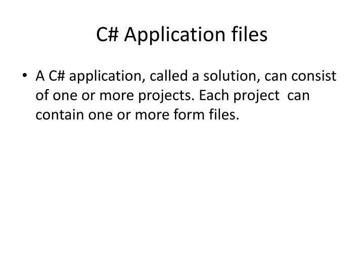 C# Application files
