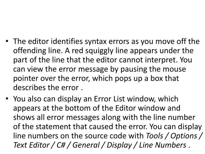 The editor identifies syntax errors as you move off the offending line.