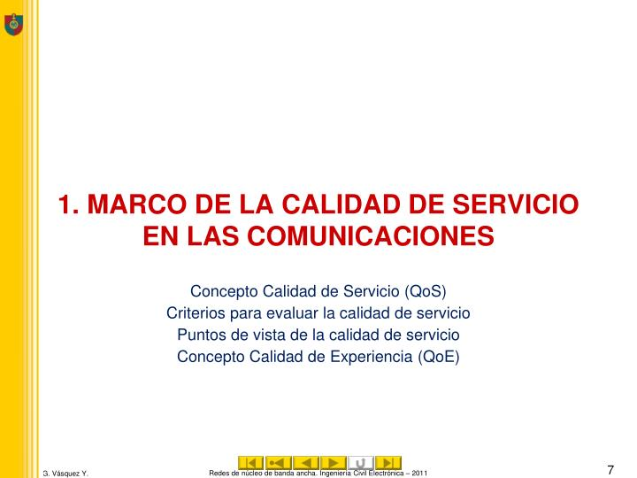 1. MARCO DE LA CALIDAD DE SERVICIO EN LAS COMUNICACIONES