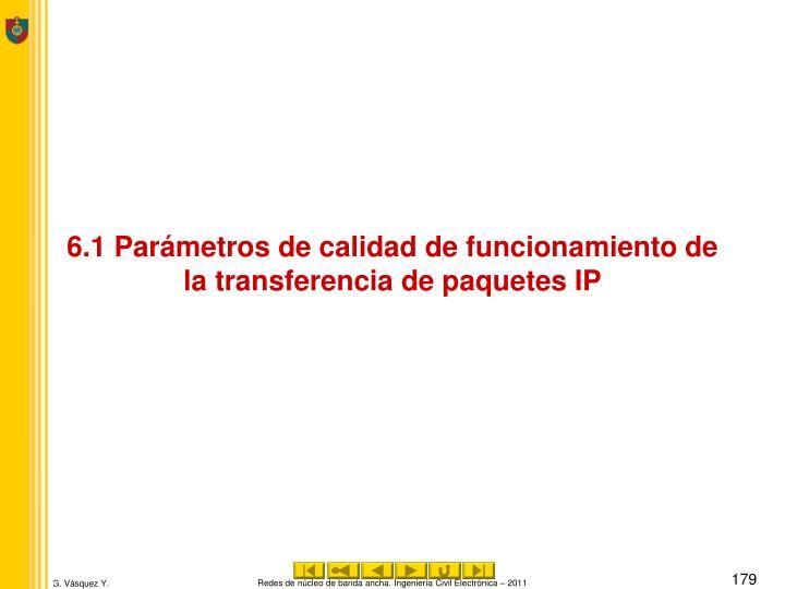 6.1 Parámetros de calidad de funcionamiento de la transferencia de paquetes IP