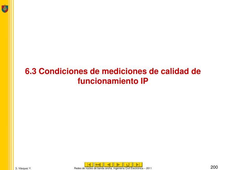 6.3 Condiciones de mediciones de calidad de funcionamiento IP
