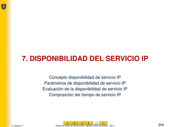 7. DISPONIBILIDAD DEL SERVICIO IP