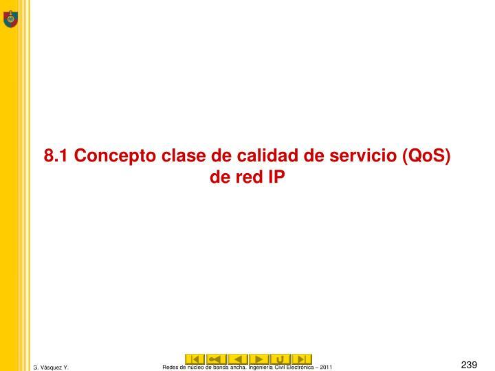 8.1 Concepto clase de calidad de servicio (QoS)