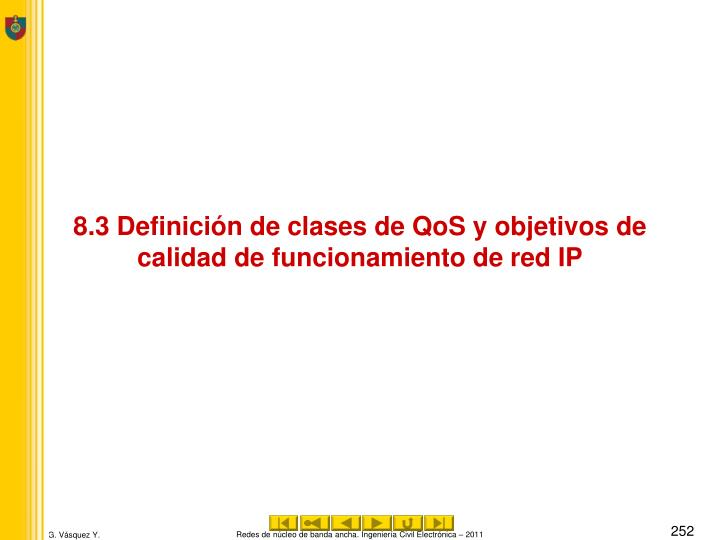 8.3 Definición de clases de QoS y objetivos de calidad de funcionamiento de red IP