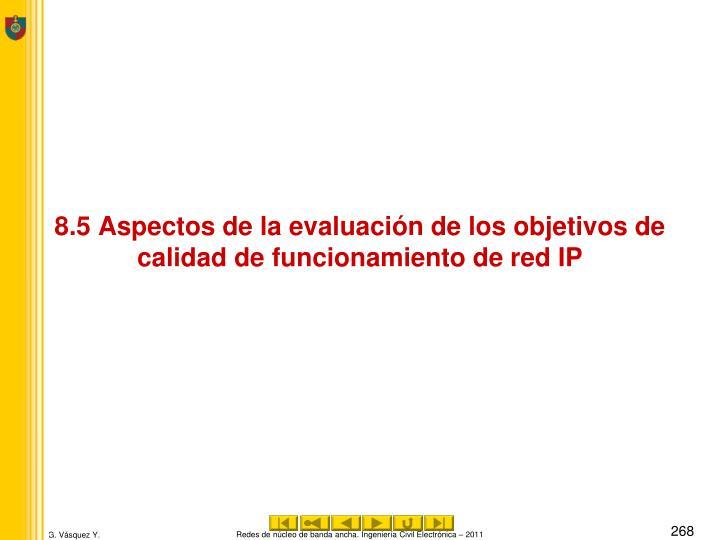 8.5 Aspectos de la evaluación de los objetivos de calidad de funcionamiento de red IP