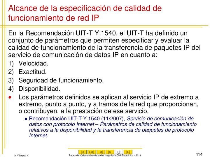 Alcance de la especificación de calidad de funcionamiento de red IP