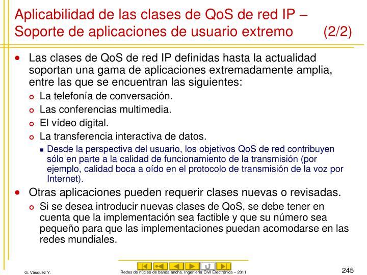 Aplicabilidad de las clases de QoS de red IP – Soporte de aplicaciones de usuario extremo (2/2)