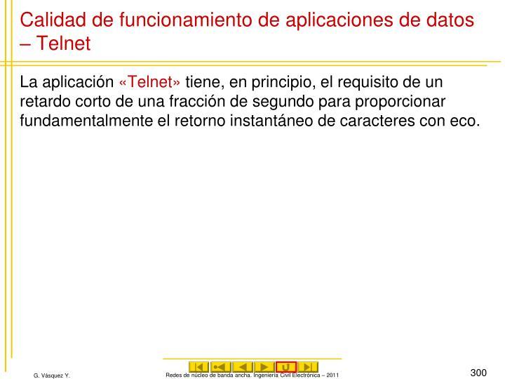 Calidad de funcionamiento de aplicaciones de datos – Telnet