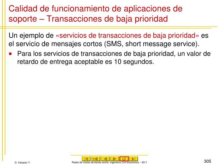 Calidad de funcionamiento de aplicaciones de soporte – Transacciones de baja prioridad