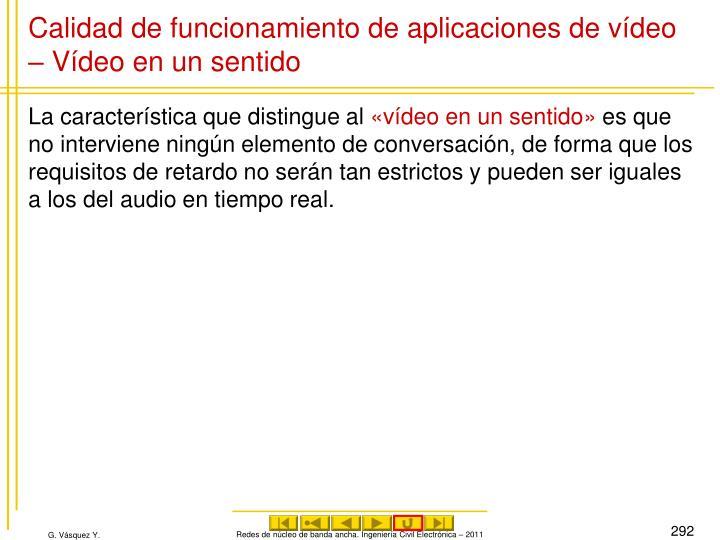 Calidad de funcionamiento de aplicaciones de vídeo – Vídeo en un sentido