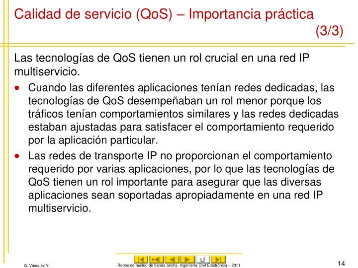 Calidad de servicio (QoS) – Importancia práctica (3/3)