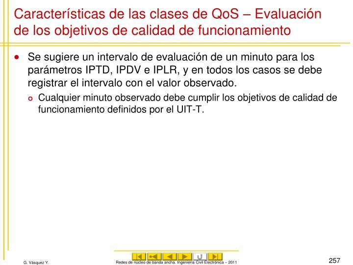 Características de las clases de QoS – Evaluación de los objetivos de calidad de funcionamiento