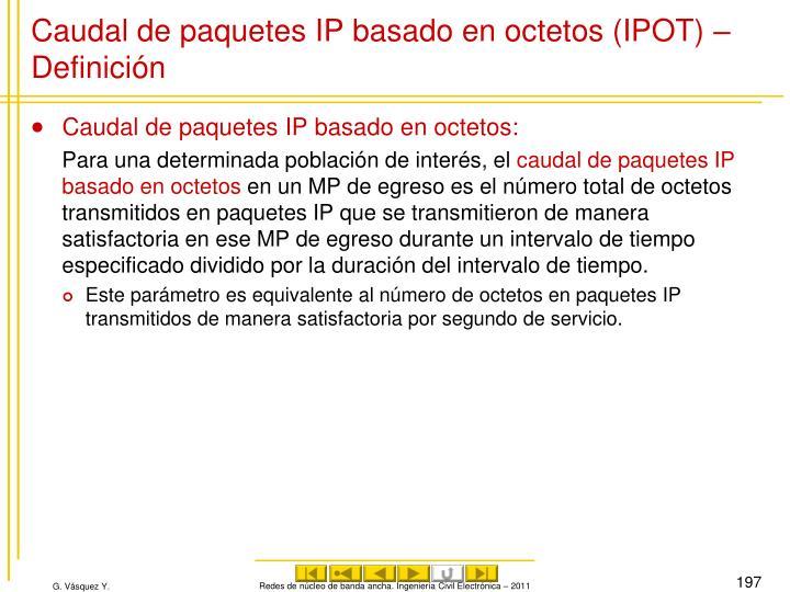 Caudal de paquetes IP basado en octetos (IPOT) – Definición