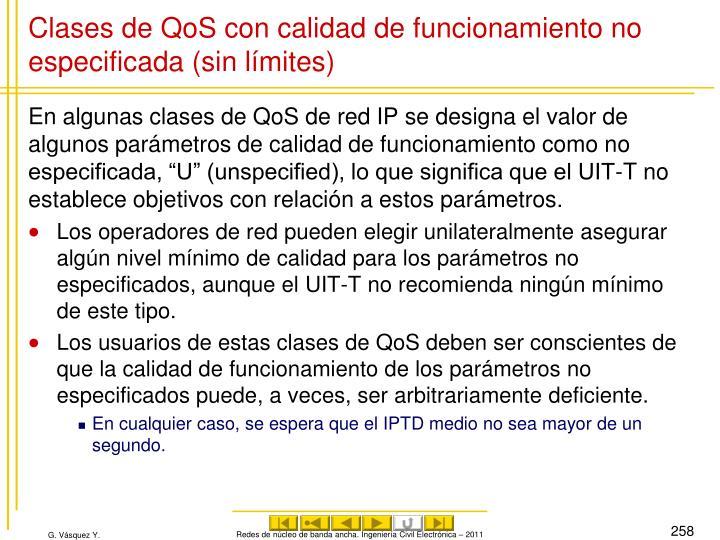 Clases de QoS con calidad de funcionamiento no especificada (sin límites)